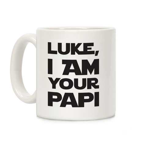 Luke, I Am Your Papi Coffee Mug