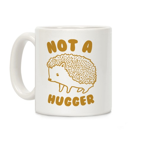 Not A Hugger (Hedgehog) Coffee Mug