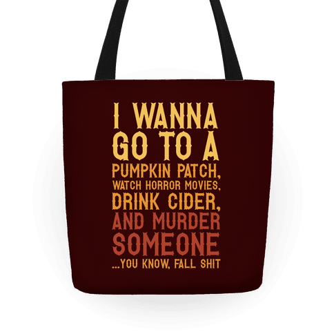 ...You Know, Fall Shit Tote