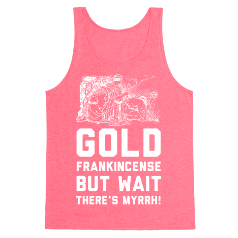 Gold Frankincense But Wait There's Myrrh Tank Top