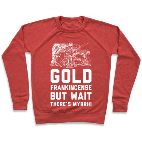 Gold Frankincense But Wait There's Myrrh Pullover
