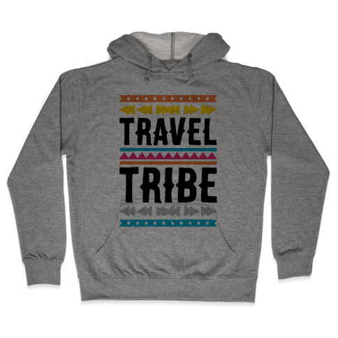 Travel Tribe  Hooded Sweatshirt
