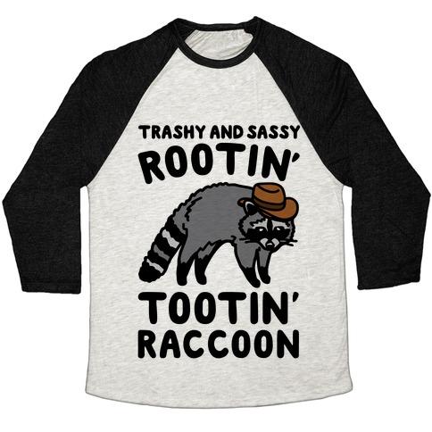 Trashy And Sassy Rootin' Tootin' Raccoon Parody Baseball Tee
