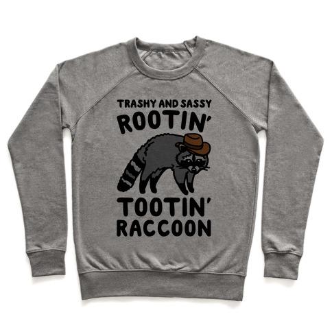 Trashy And Sassy Rootin' Tootin' Raccoon Parody Pullover
