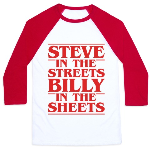 Steve In The Streets Billy In The Sheets Parody Baseball Tee