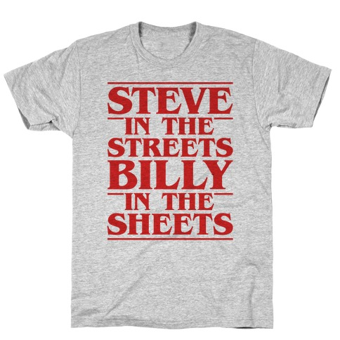 Steve In The Streets Billy In The Sheets Parody T-Shirt