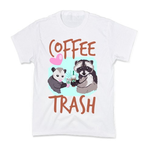 Coffee Trash Kids T-Shirt