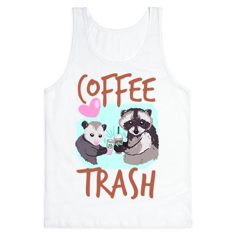 Coffee Trash Tank Top