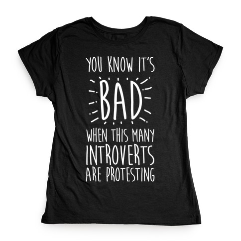 Protesting Introverts Womens T-Shirt