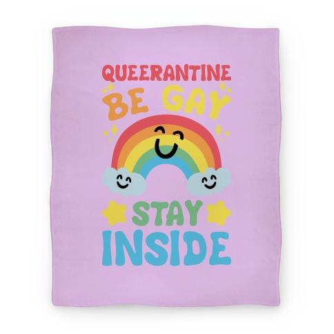 Queerantine Be Gay Stay Inside White Print Blanket