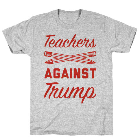 Teachers Against Trump Mens T-Shirt