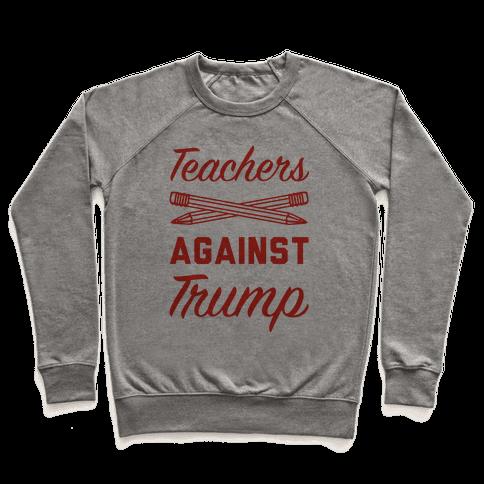 Teachers Against Trump Pullover