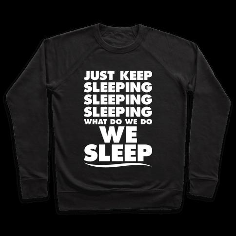 Just Keep Sleeping Pullover
