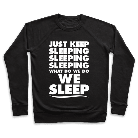 Just Keep Sleeping Pullover