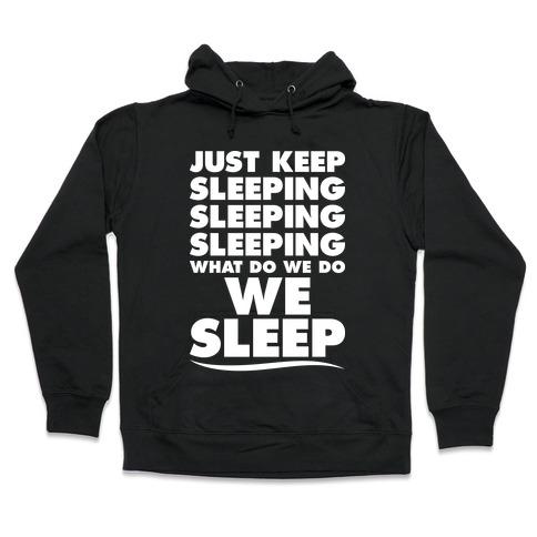 e4d2314b5be9 Just Keep Sleeping Hoodie