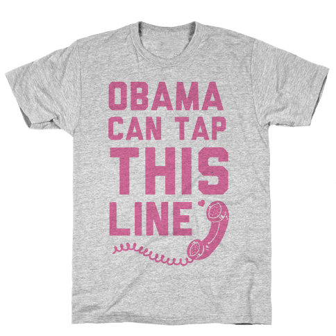 Obama Can Tap this Line Mens T-Shirt