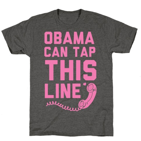 Obama Can Tap this Line T-Shirt