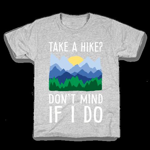 Take A Hike Don't Mind If I Do Kids T-Shirt