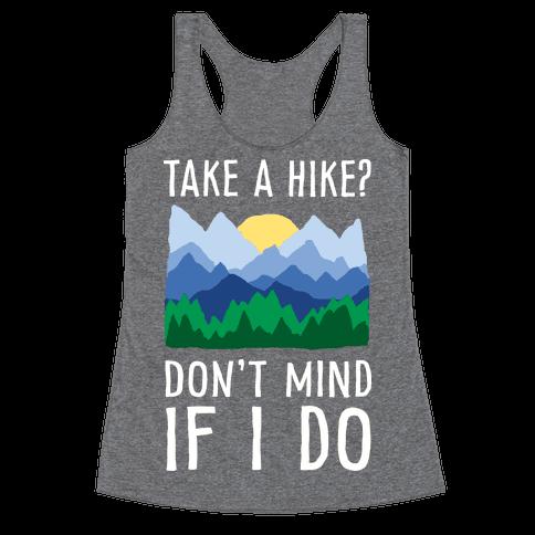 Take A Hike Don't Mind If I Do Racerback Tank Top