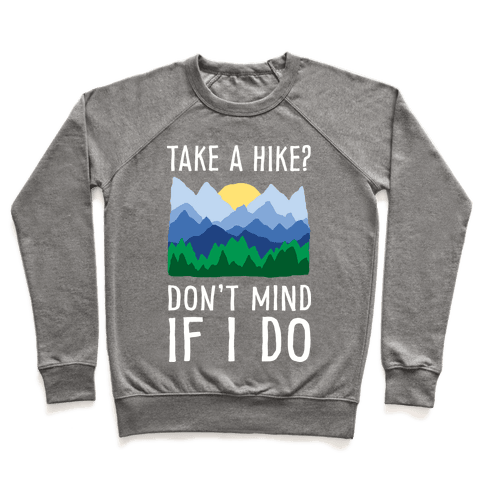 Take A Hike Don't Mind If I Do Pullover