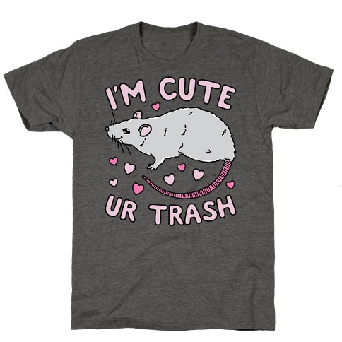 I'm Cute UR Trash T-Shirt