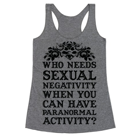 Who Needs Sexual Negativity Racerback Tank Top