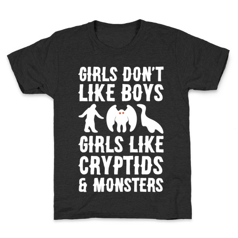 Girls Don't Like Boys Girls Like Cryptids and Monsters Parody White Print Kids T-Shirt