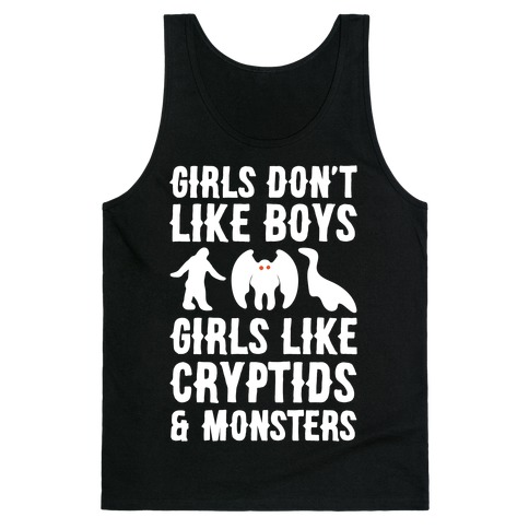 Girls Don't Like Boys Girls Like Cryptids and Monsters Parody White Print Tank Top