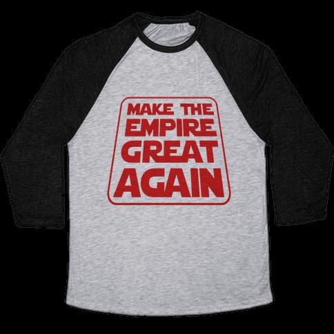 Make the Empire Great Again Baseball Tee
