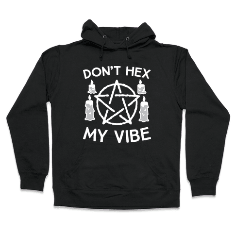 Don't Hex My Vibe Hooded Sweatshirt