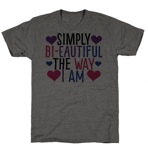 Simply Bi-eautiful the Way I Am Mens T-Shirt