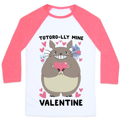 Totoro-lly Mine, Valentine Baseball Tee