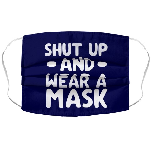 Shut Up And Wear A Mask Accordion Face Mask
