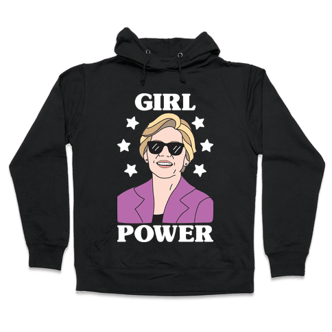 Girl Power Elizabeth Warren Hooded Sweatshirt