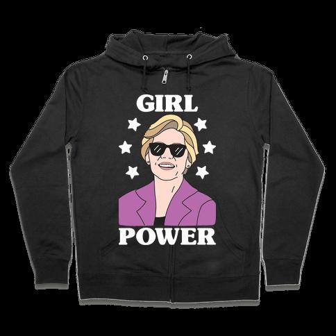 Girl Power Elizabeth Warren Zip Hoodie