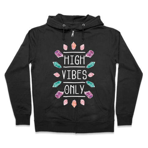 High Vibes Only Zip Hoodie