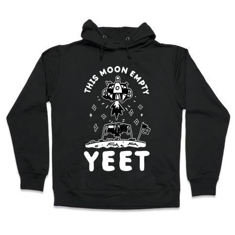 This Moon Empty YEET Hooded Sweatshirt