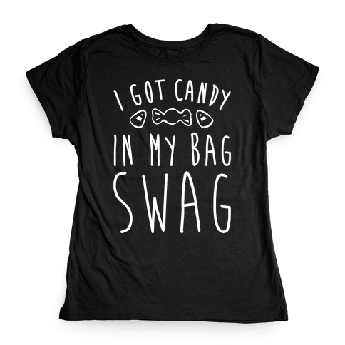 I Got Candy In My Bag Swag Parody White Print Womens T-Shirt