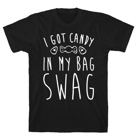 I Got Candy In My Bag Swag Parody White Print Mens T-Shirt