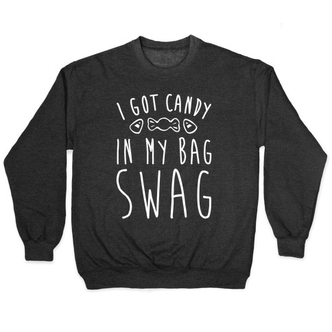 I Got Candy In My Bag Swag Parody White Print Pullover