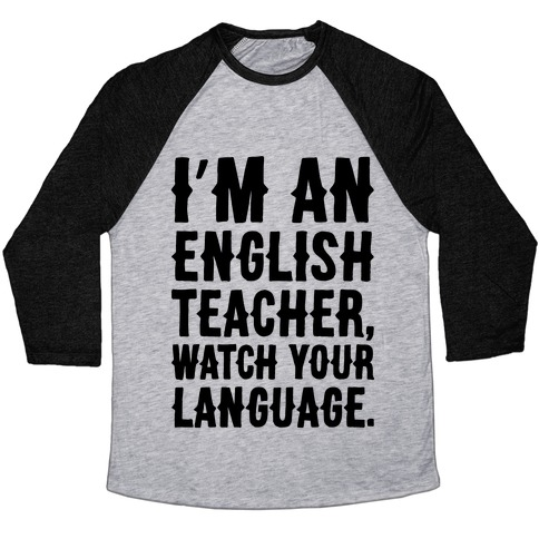 I'm An English Teacher Watch Your Language