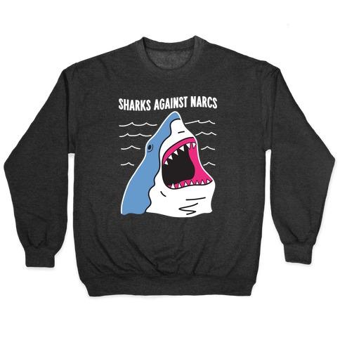 Sharks Against Narcs Pullover