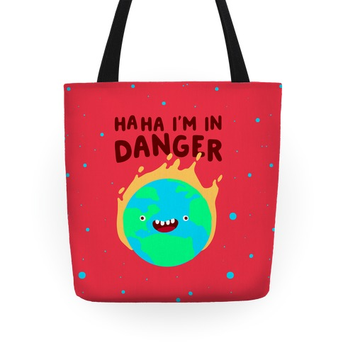 Ha ha I'm in Danger Earth Tote