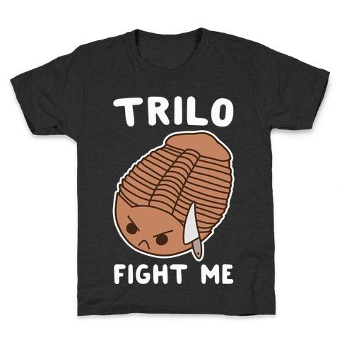 Trilo-Fight Me Kids T-Shirt