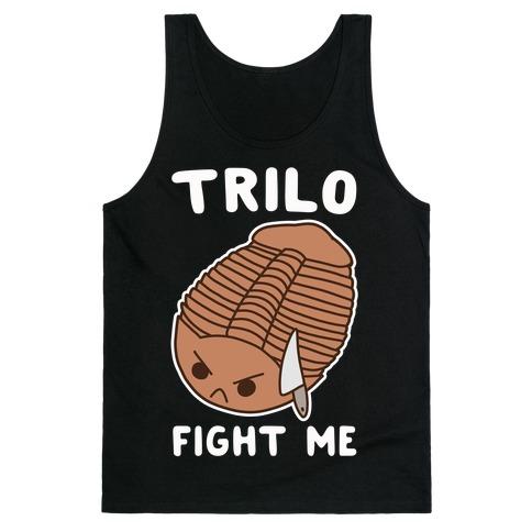 Trilo-Fight Me Tank Top