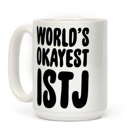 World's Okayest ISTJ Coffee Mug