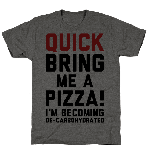Quick Bring Me A Pizza