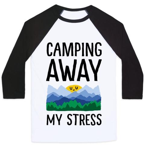 Camping Away My Stress Baseball Tee