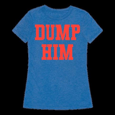Dump Him (Britney Shirt)