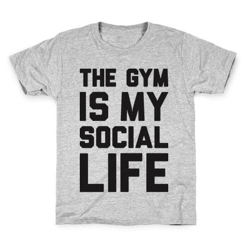 The Gym Is My Social Life Kids T-Shirt